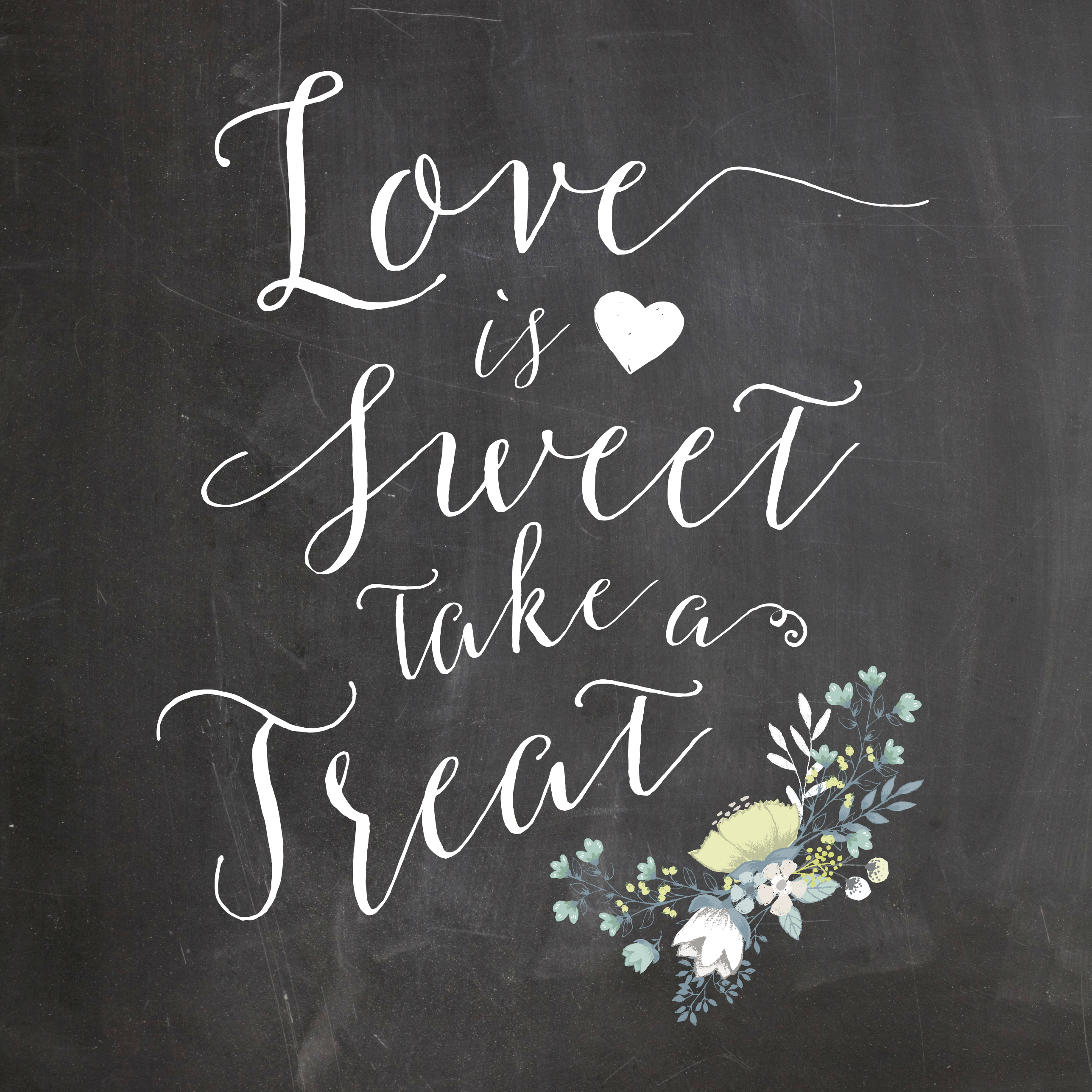 Love Is Sweet Take A Treat Chalkboard Wedding Sign Printable